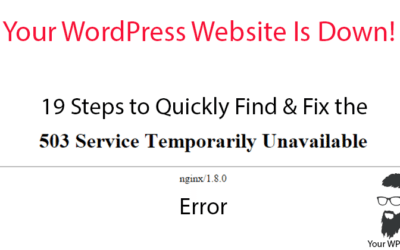 Your WordPress Website is Down! 19 Steps to Quickly Fix Your 503 Service Unavailable Error – What To Do When Your WordPress Site Goes Down
